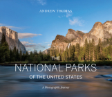The National Parks of the United States: A Photographic Journey Cover Image
