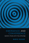 Emergence and Convergence: Qualitative Novelty and the Unity of Knowledge (Toronto Studies in Philosophy) Cover Image