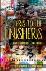 Letters to the Finishers (who struggle to finish) Cover Image