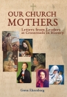 Our Church Mothers Letters from Leaders at Crossroads in History Cover Image