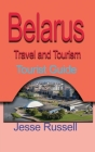 Belarus Travel and Tourism: Tourist Guide Cover Image
