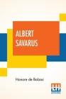 Albert Savarus: (De Savarus) Translated By Ellen Marriage Cover Image
