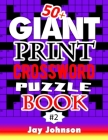 50+ Giant Print Crossword Puzzle Book: A Special Jumbo Print Crossword Puzzle Book For Seniors With Easy-To-Read Crossword Puzzles For Adults In An Ex Cover Image