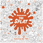 The Splat: Coloring the '90s (Nickelodeon) Cover Image
