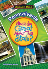 Pennsylvania: What's So Great about This State? (Arcadia Kids) Cover Image