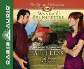 The Selfless Act (The Amish Millionaire #6) Cover Image