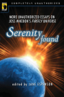 Serenity Found: More Unauthorized Essays on Joss Whedon's Firefly Universe (Smart Pop) Cover Image