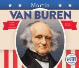 Martin Van Buren (United States Presidents *2017) Cover Image