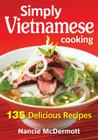 Simply Vietnamese Cooking: 135 Delicious Recipes Cover Image