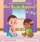 Who Needs Nappies? Not Me!: a Chant-Along, Shout-It-Loud Book! Cover Image