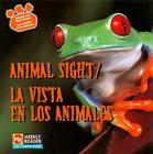 Animal Sight/La Vista En Los Animales (Animals And Their Senses/Los Sentidos de los Animales) Cover Image