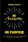 Be Awesome on Purpose Cover Image