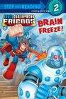 Brain Freeze! (DC Super Friends) (Step into Reading) Cover Image