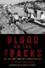 Blood on the Tracks: The Life and Times of S. Brian Willson: A Psychohistorical Memoir Cover Image