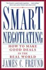 Smart Negotiating: How to Make Good Deals in the Real World Cover Image