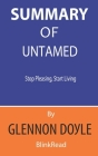 Summary of Untamed by Glennon Doyle - Stop Pleasing, Start Living Cover Image