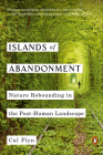 Islands of Abandonment: Nature Rebounding in the Post-Human Landscape Cover Image