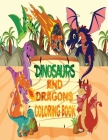 Dinosaurs and Dragons Coloring Book ages 4-8: Great Gift for kids ages 4-8, Awesome Dinosaurs & Dragons Coloring Book for Boys, Girls, Toddlers, Presc Cover Image