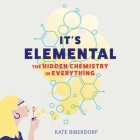 It's Elemental: The Hidden Chemistry in Everything Cover Image