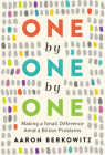 One by One by One: Making a Small Difference Amid a Billion Problems Cover Image