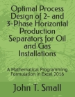 Optimal Process Design of 2- and 3-Phase Horizontal Production Separators for Oil and Gas Installations: A Mathematical Programming Formulation in Exc Cover Image