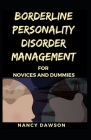 Borderline Personality Disorder Management For Novices and Dummies Cover Image