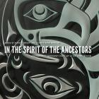 In the Spirit of the Ancestors: Contemporary Northwest Coast Art at the Burke Museum (Native Art of the Pacific Northwest: A Bill Holm Center) Cover Image