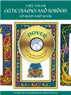Full-Color Celtic Frames and Borders CD-ROM and Book [With CDROM] (Dover Pictorial Archives) Cover Image