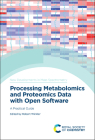 Processing Metabolomics and Proteomics Data with Open Software: A Practical Guide Cover Image