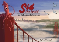 Sid the Squid: And the Search for the Perfect Job Cover Image
