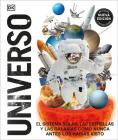 Universo: El Sistema Solar, Las Estrellas, Y Las Galaxias Como Nunca Antes Los Habías Vist Cover Image
