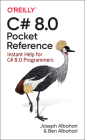 C# 8.0 Pocket Reference: Instant Help for C# 8.0 Programmers Cover Image