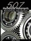 507 Mechanical Movements: Mechanisms and Devices Cover Image
