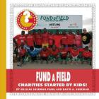 Fundafield: Charities Started by Kids! (Community Connections: How Do They Help?) Cover Image
