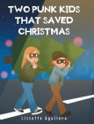 Two punk kids that saved Christmas Cover Image