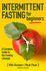 Intermittent Fasting for Beginners: A Complete Guide to the Fasting Lifestyle Cover Image