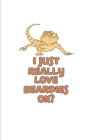 I Just Really Love Beardies Ok?: Funny Reptile Humor 2020 Planner - Weekly & Monthly Pocket Calendar - 6x9 Softcover Organizer - For Lizards & Leopard Cover Image