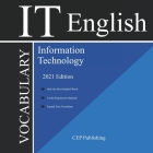 English for IT Vocabulary 2021 Edition (English for Information Technology): All IT-related definitions, slang words, and terms. Cover Image