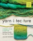 Yarnitecture: A Knitter's Guide to Spinning: Building Exactly the Yarn You Want Cover Image
