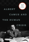 Albert Camus and the Human Crisis: A Discovery and Exploration Cover Image