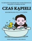 Kolorowanka dla 4-5-latków (Czas kąpieli): Ta książka zawiera 40 stron bezstresowych kolorowanek w celu zmniejszenia frustracji i zwi&# Cover Image
