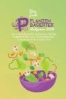 Pflanzenbasierter Leitfaden 2021: Ein Vereinfachter Leitfaden Für Die Zubereitung Von Vegetarischen, Schmackhaften Gerichten (The Plant-Based Guide) [ Cover Image