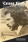 Cease Fire! Cease Fire!: Councilman Chuck, A Hero(in) Addiction Cover Image