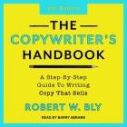 The Copywriter's Handbook Lib/E: A Step-By-Step Guide to Writing Copy That Sells (4th Edition) Cover Image