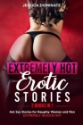 EXTREMELY HOT EROTIC STORIES (2 Books in 1): Hot Sex Stories for Naughty Women and Men. EXTREMELY QUICKIE HOT Cover Image
