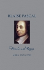 Blaise Pascal: Miracles and Reason (Renaissance Lives ) Cover Image