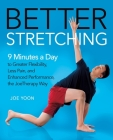 Better Stretching: 9 Minutes a Day to Greater Flexibility, Less Pain, and Enhanced Performance, the JoeTherapy Way Cover Image