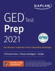 GED Test Prep 2021: 2 Practice Tests + Proven Strategies + Online (Kaplan Test Prep) Cover Image