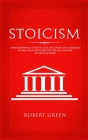 Stoicism: A Philosophical Guide to Life - Including DIY-Exercises on Practical Stoicism for the Realization of Life's Actions Cover Image
