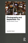 Photography and September 11th: Spectacle, Memory, Trauma Cover Image